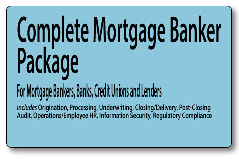 MortgageManuals complete banker package contains all functions including origination, processing , underwriting, closing, operations, quality control, information security and regulatory compliance